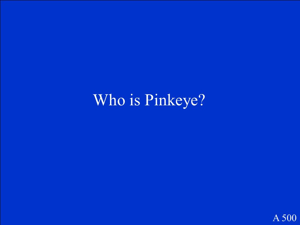 Who is Pinkeye A 500
