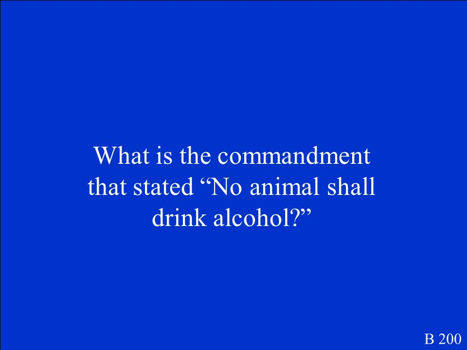 What is the commandment that stated No animal shall drink alcohol