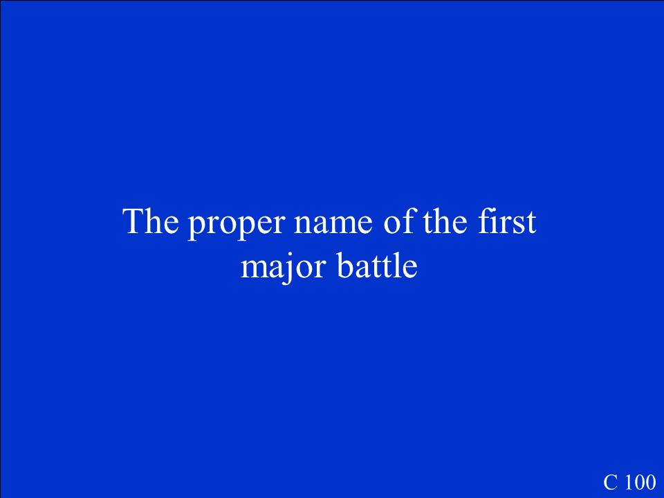 The proper name of the first major battle