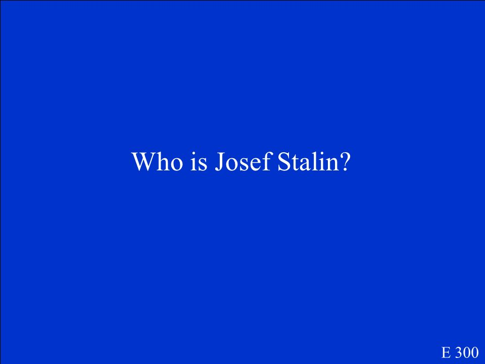 Who is Josef Stalin E 300
