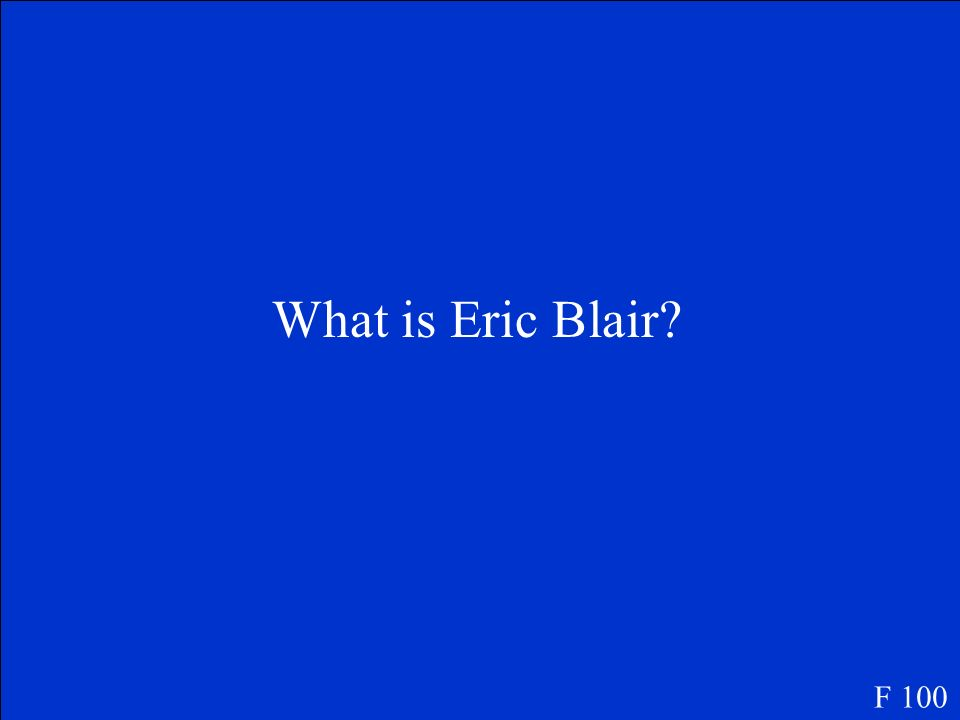 What is Eric Blair F 100