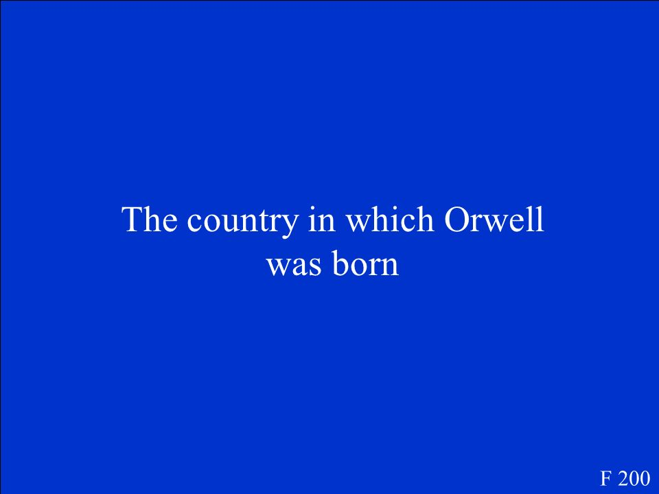 The country in which Orwell was born