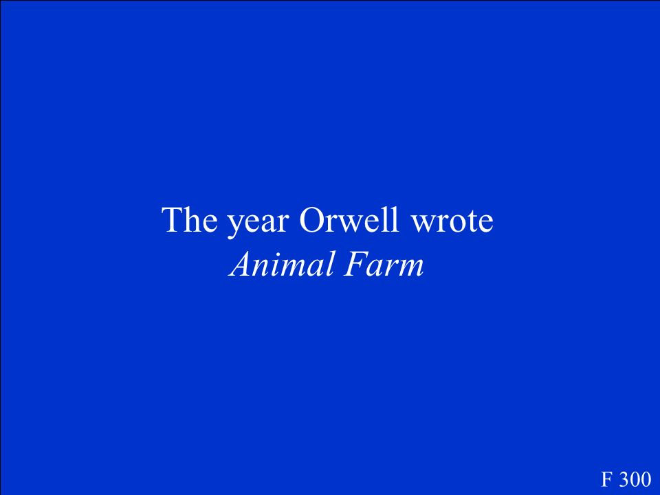 The year Orwell wrote Animal Farm