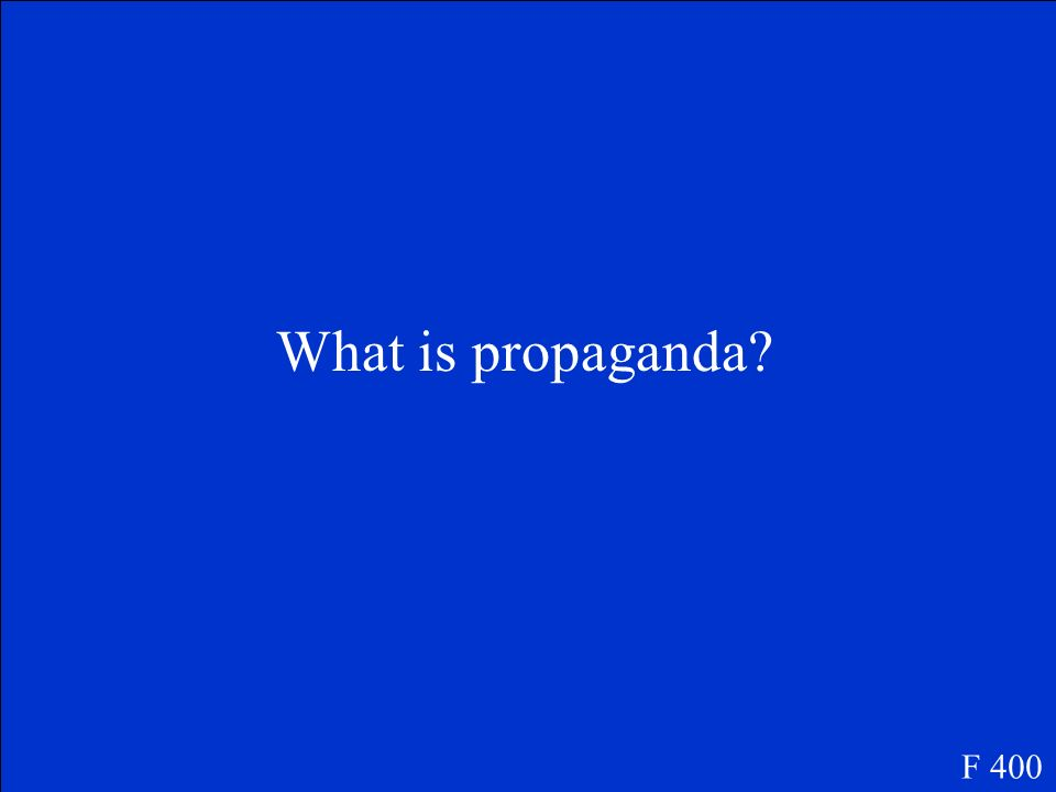 What is propaganda F 400