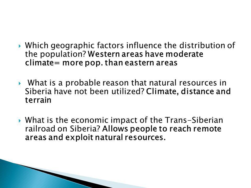 Which geographic factors influence the distribution of the population