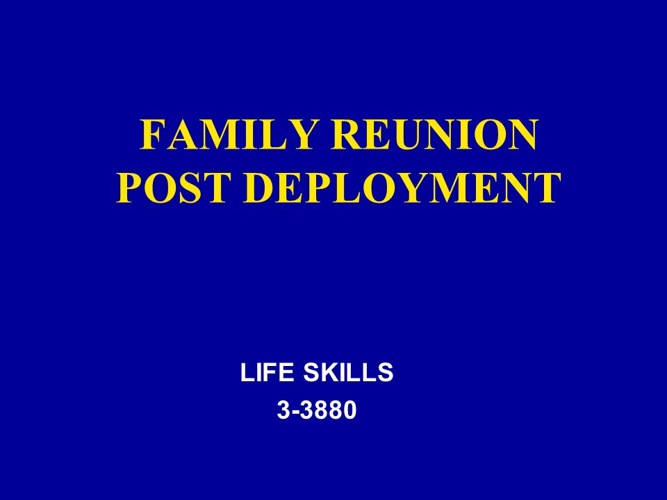 FAMILY REUNION POST DEPLOYMENT