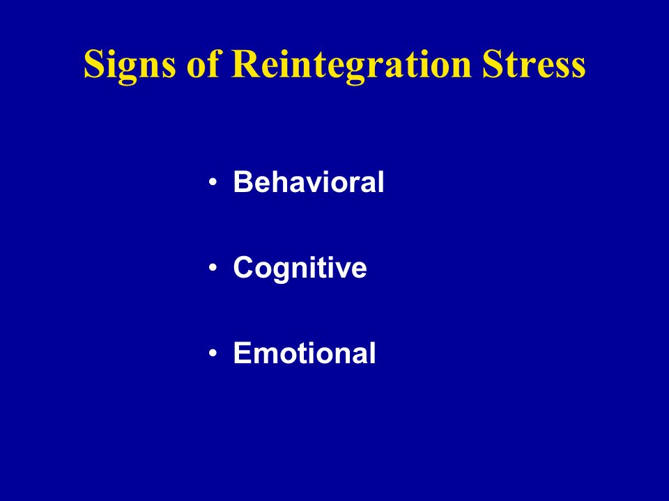 Signs of Reintegration Stress