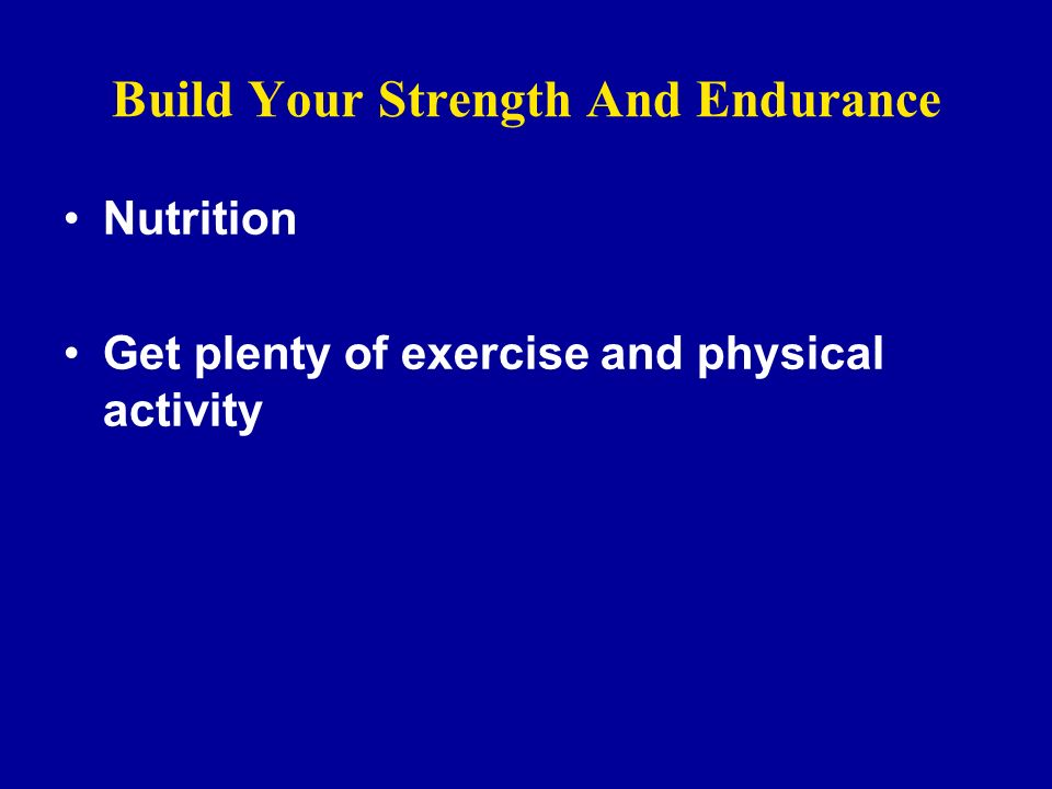 Build Your Strength And Endurance