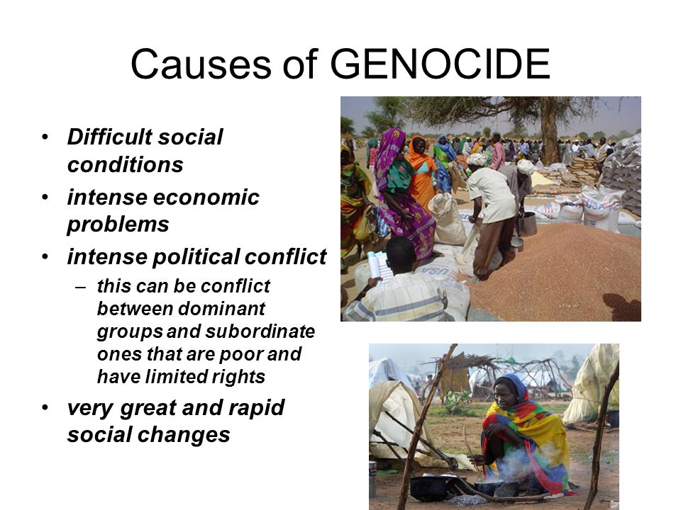 Causes of GENOCIDE Difficult social conditions
