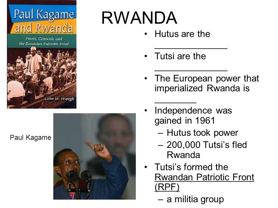 RWANDA Hutus are the ______________ Tutsi are the ______________