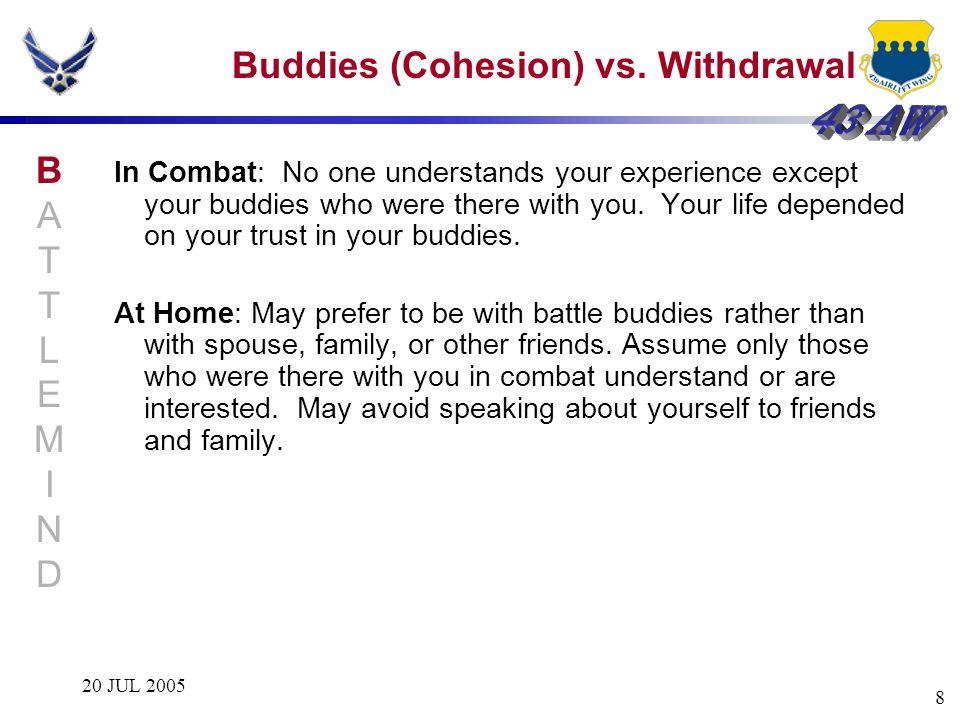 Buddies (Cohesion) vs. Withdrawal