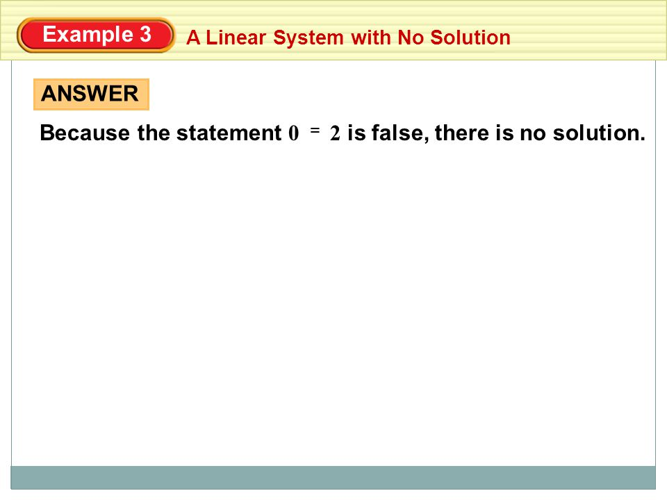 Because the statement 0 2 is false, there is no solution.