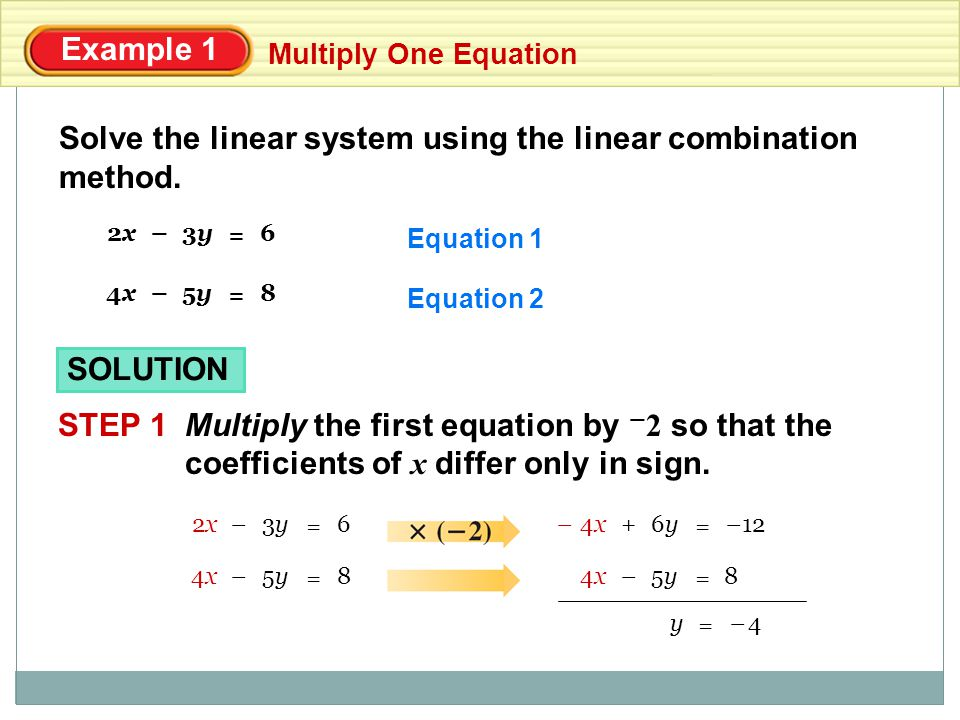 Solve the linear system using the linear combination method.