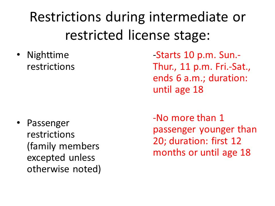 Restrictions during intermediate or restricted license stage: