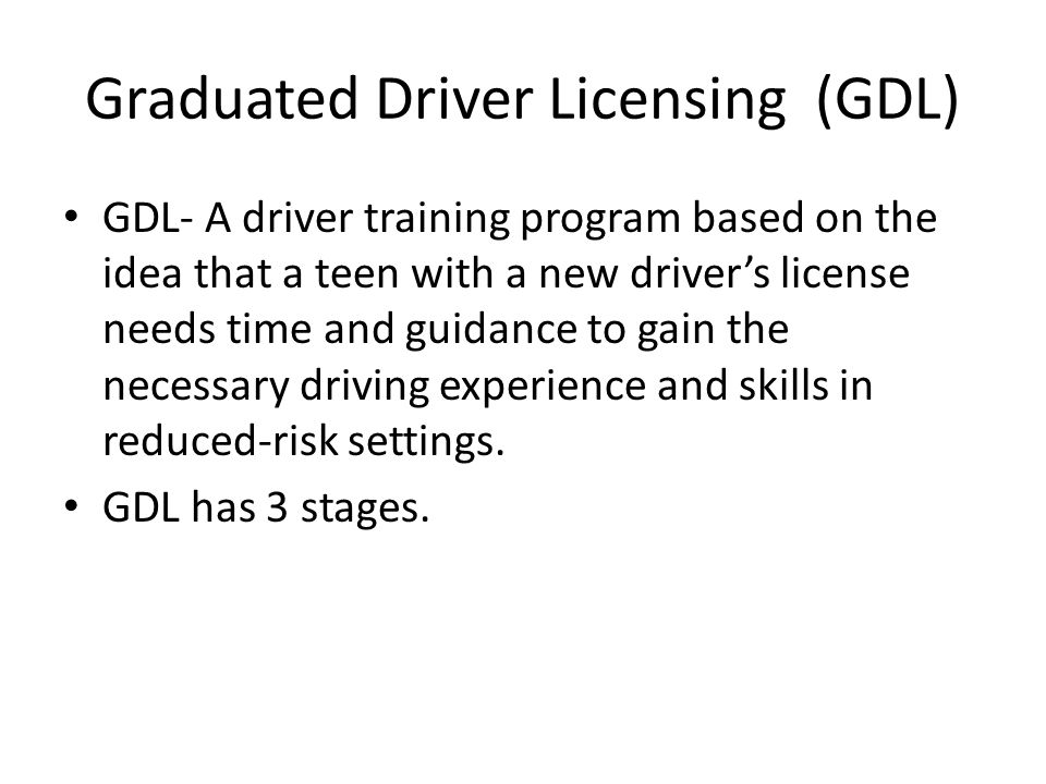 Graduated Driver Licensing (GDL)