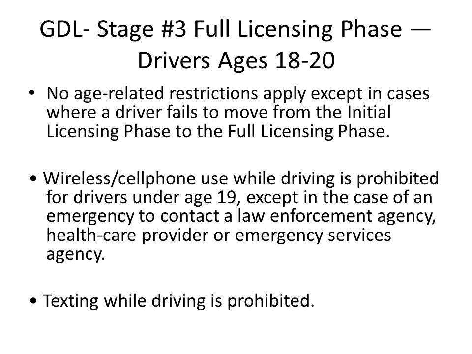 GDL- Stage #3 Full Licensing Phase — Drivers Ages 18-20