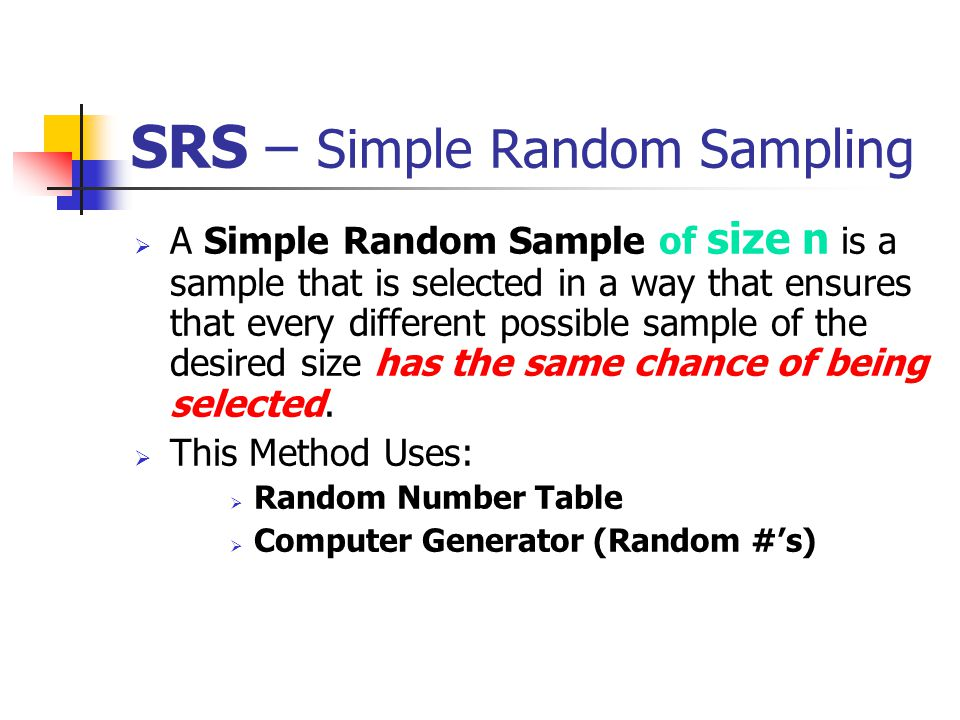 SRS – Simple Random Sampling