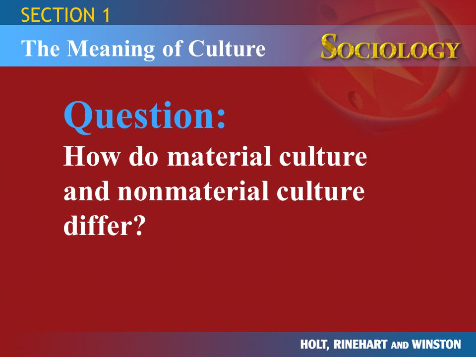 Question: How do material culture and nonmaterial culture differ