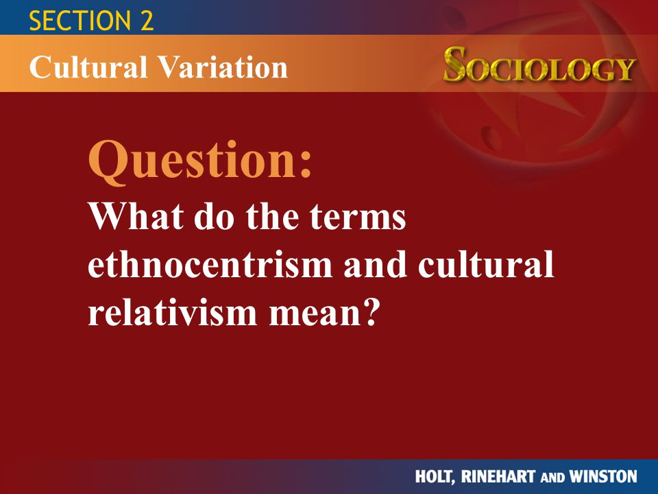 SECTION 2 Cultural Variation.