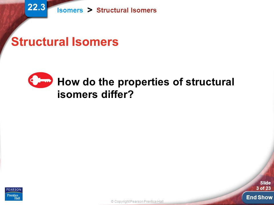 Structural Isomers How do the properties of structural isomers differ