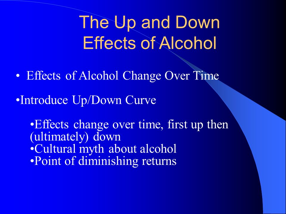 The Up and Down Effects of Alcohol