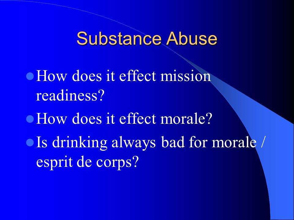 Substance Abuse How does it effect mission readiness