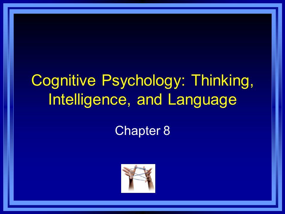 Cognitive Psychology: Thinking, Intelligence, and Language