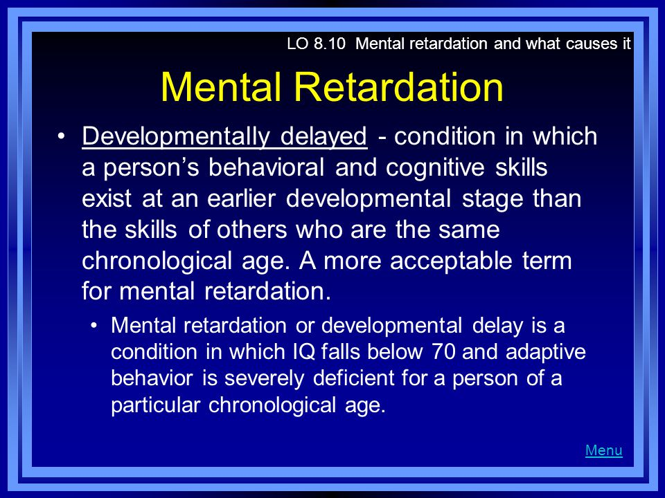 LO 8.10 Mental retardation and what causes it