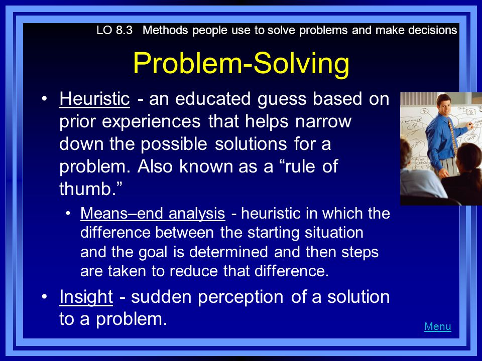 LO 8.3 Methods people use to solve problems and make decisions