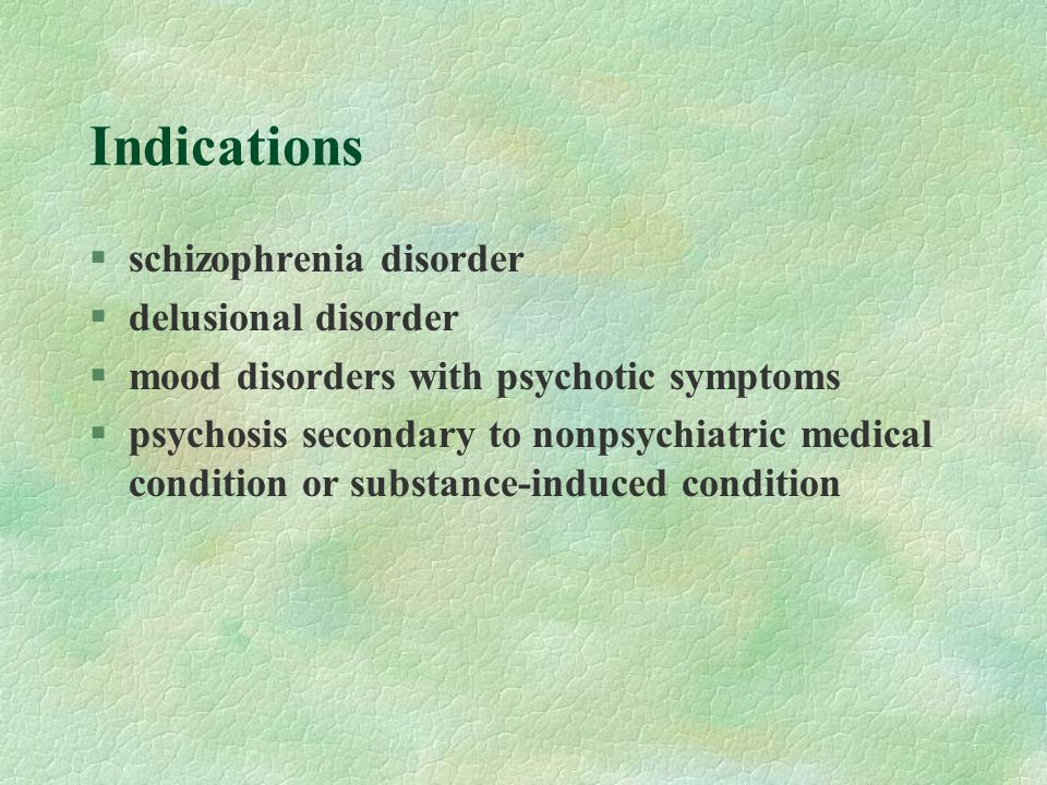 Indications schizophrenia disorder delusional disorder