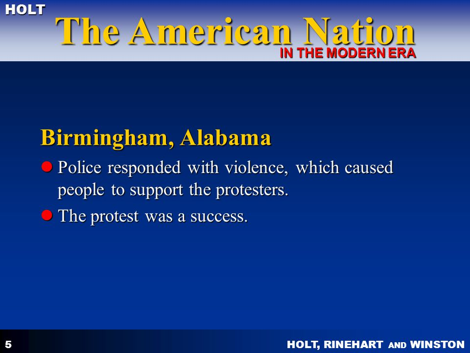 Birmingham, Alabama Police responded with violence, which caused people to support the protesters.