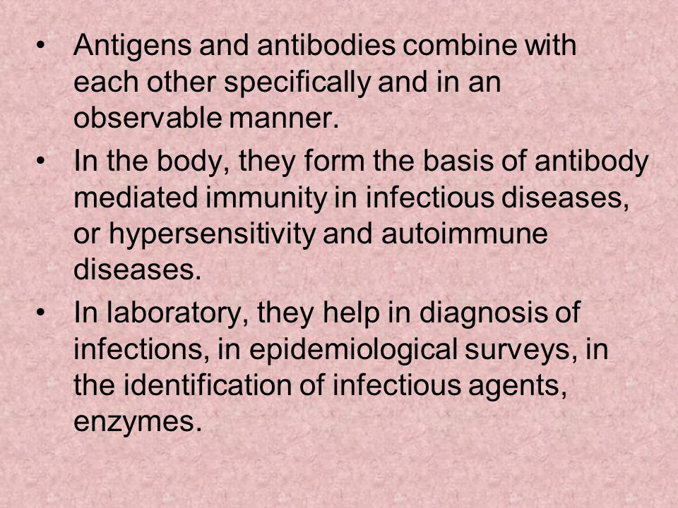 Antigens and antibodies combine with each other specifically and in an observable manner.