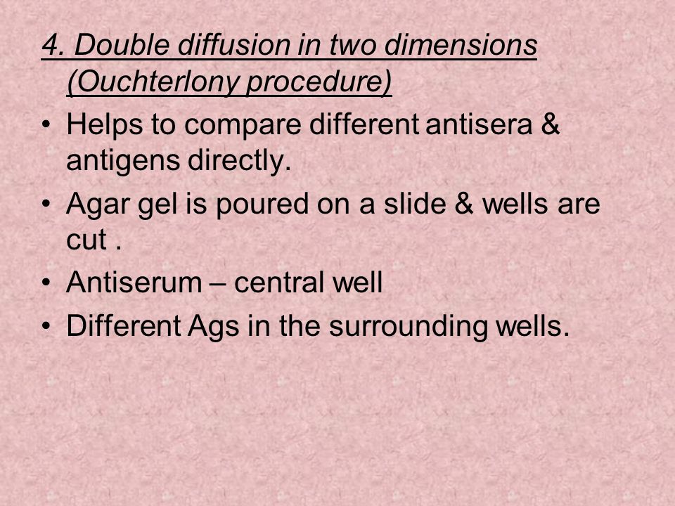 4. Double diffusion in two dimensions (Ouchterlony procedure)