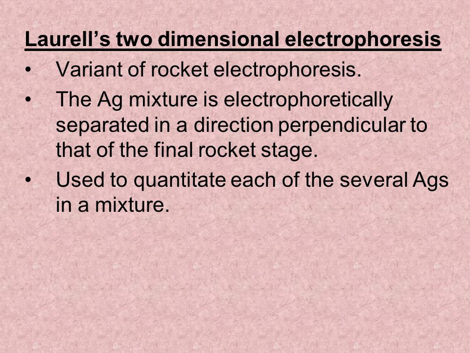 Laurell's two dimensional electrophoresis
