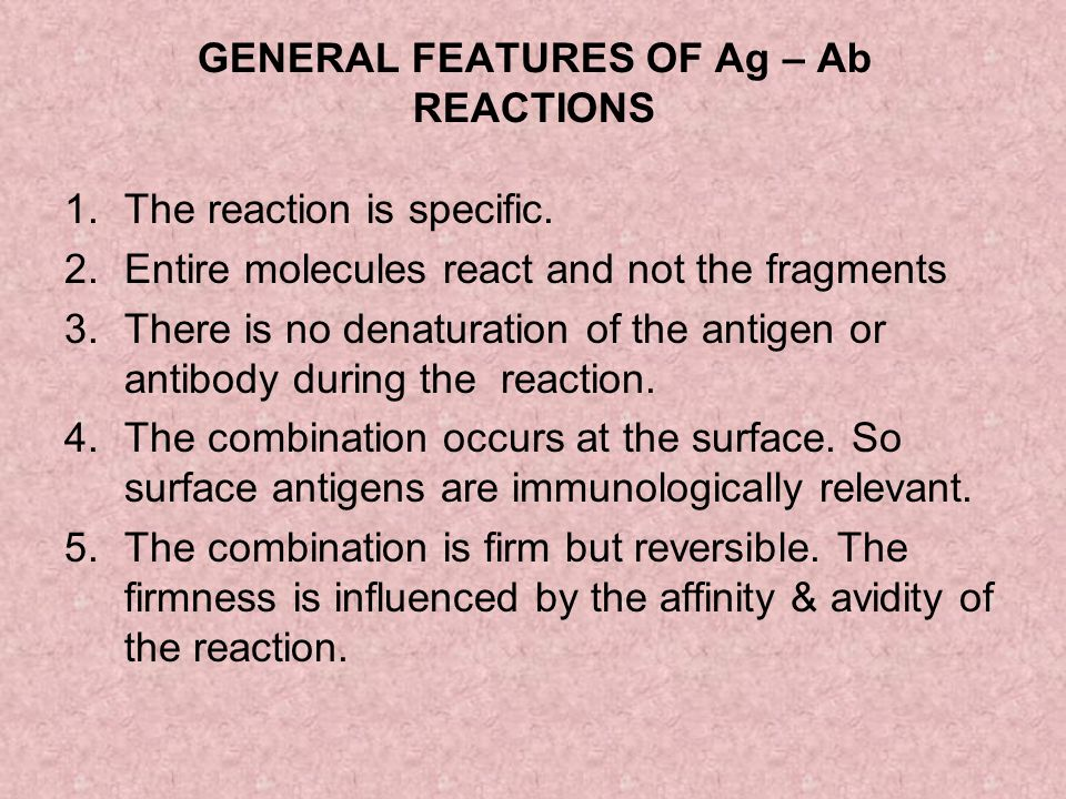 GENERAL FEATURES OF Ag – Ab REACTIONS