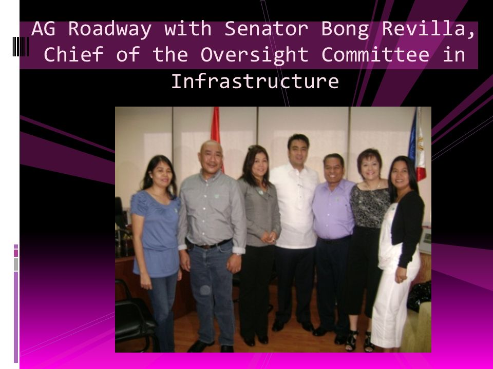 AG Roadway with Senator Bong Revilla, Chief of the Oversight Committee in Infrastructure