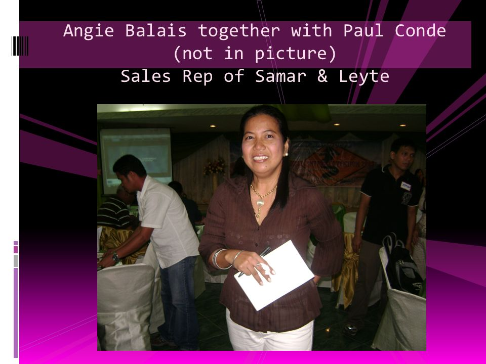 Angie Balais together with Paul Conde (not in picture) Sales Rep of Samar & Leyte