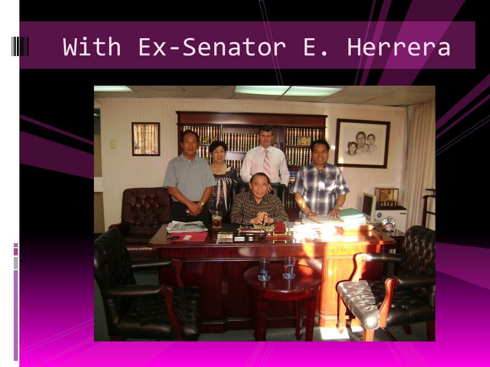 With Ex-Senator E. Herrera