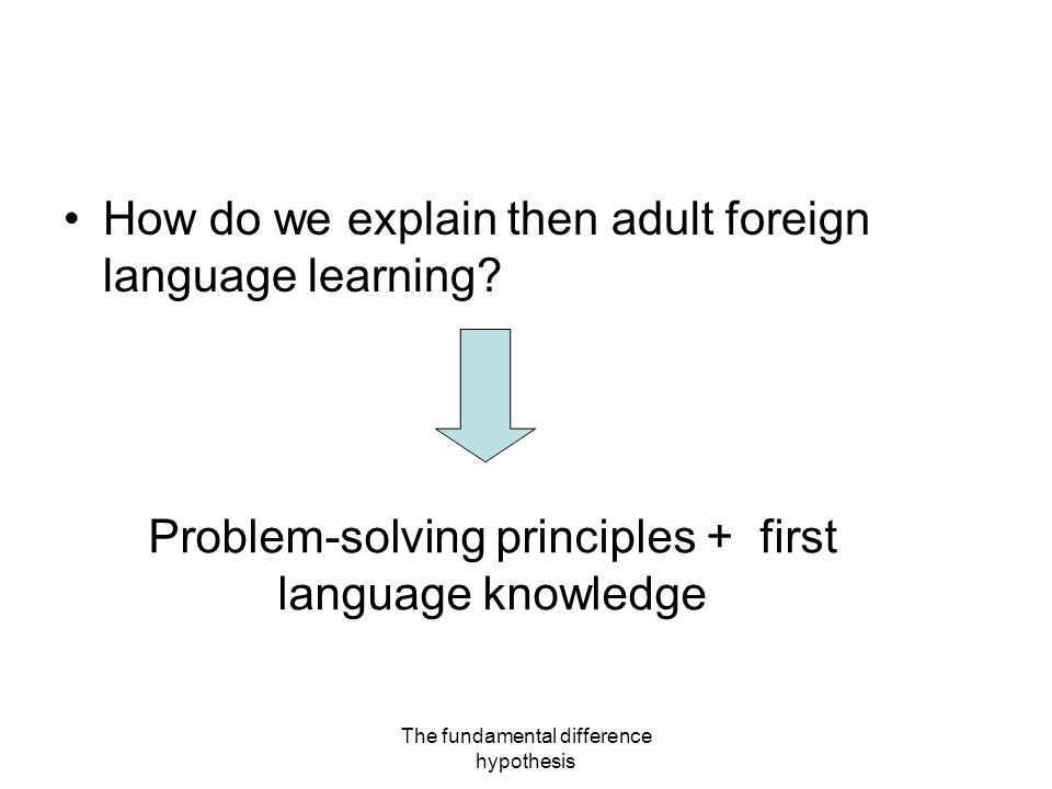 How do we explain then adult foreign language learning