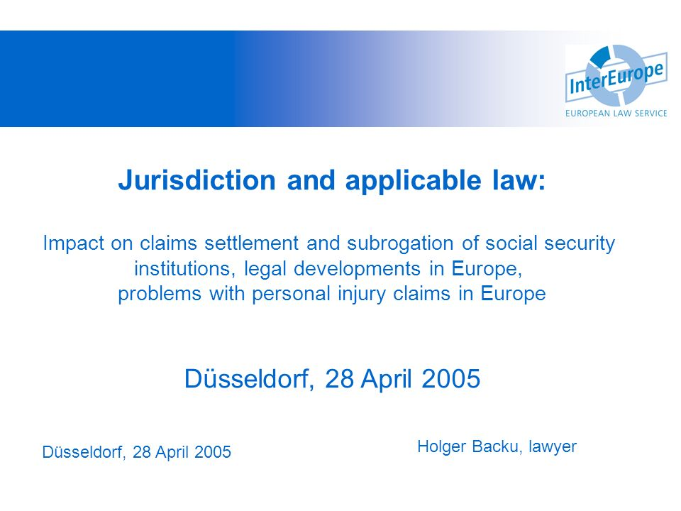 Jurisdiction and applicable law: