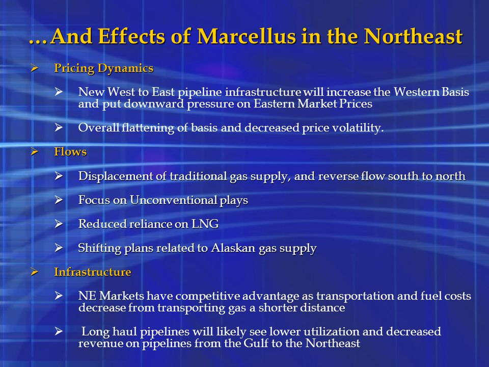 …And Effects of Marcellus in the Northeast