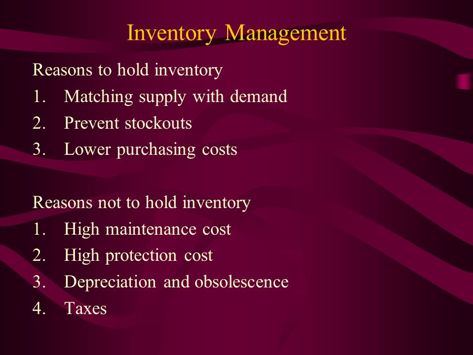 Inventory Management Reasons to hold inventory