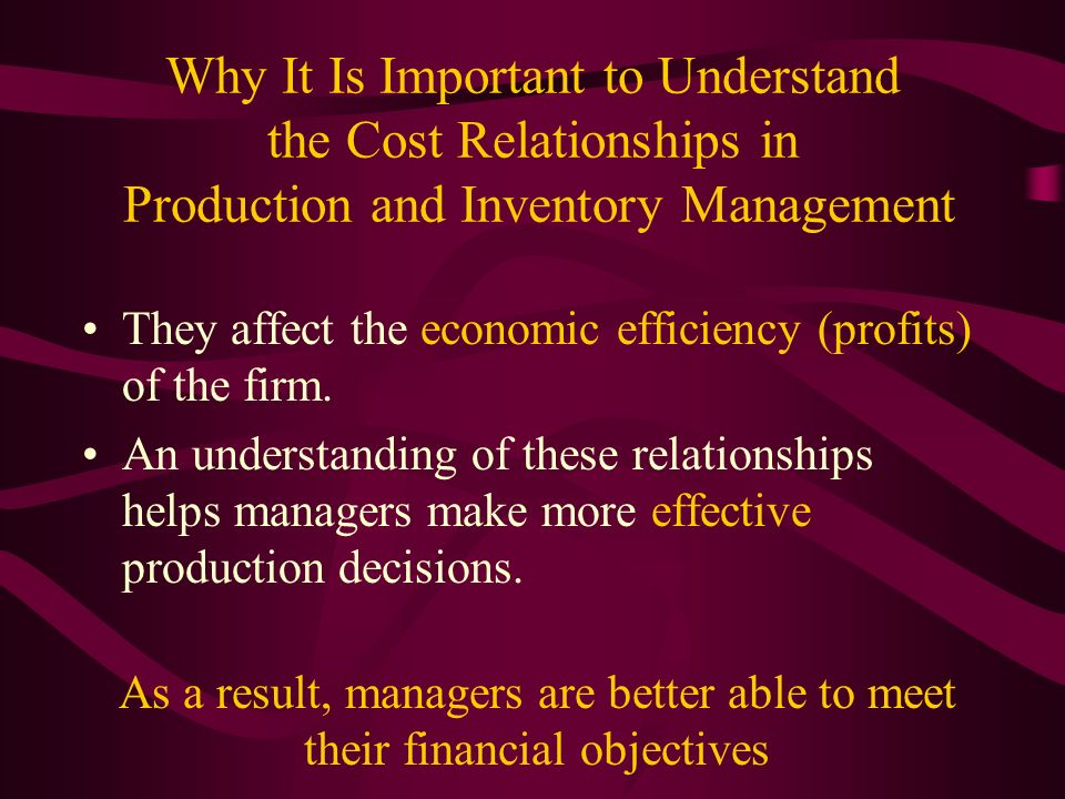 Why It Is Important to Understand the Cost Relationships in Production and Inventory Management