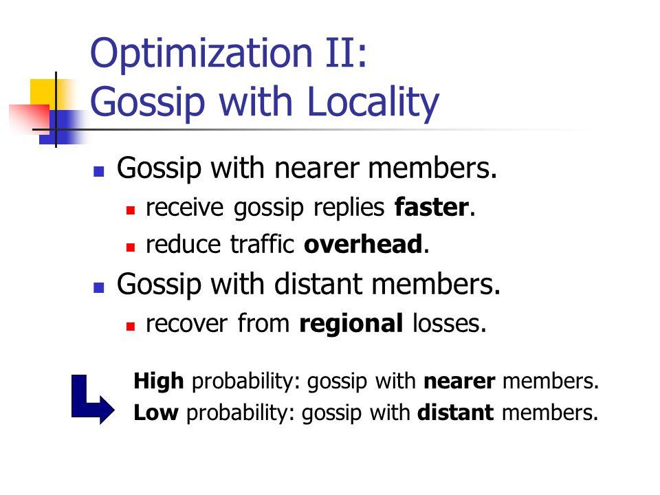 Optimization II: Gossip with Locality