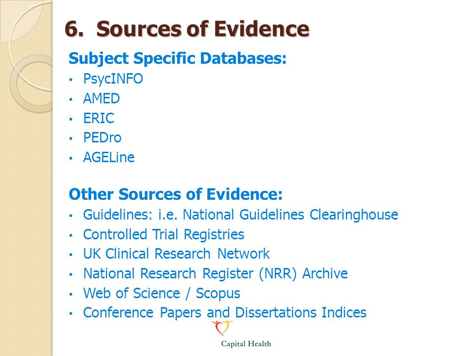6. Sources of Evidence Subject Specific Databases: