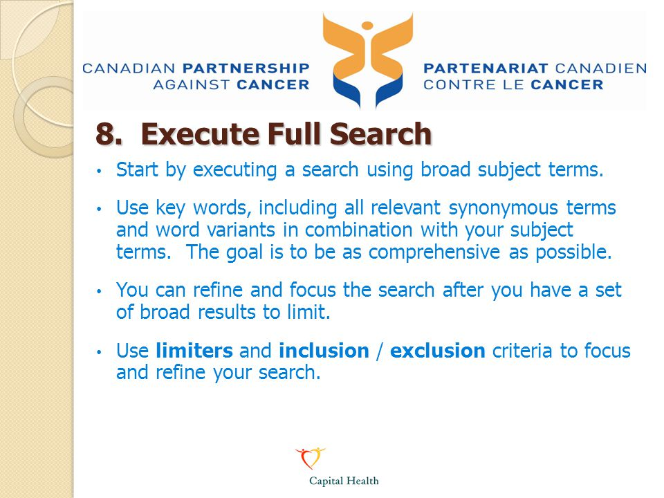 8. Execute Full Search Start by executing a search using broad subject terms.