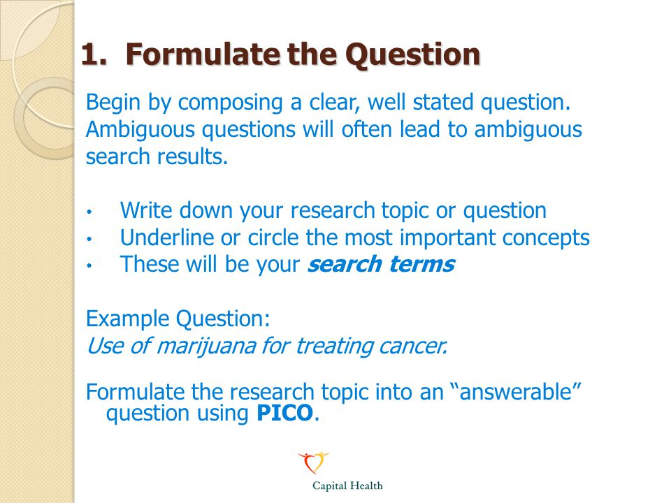 1. Formulate the Question
