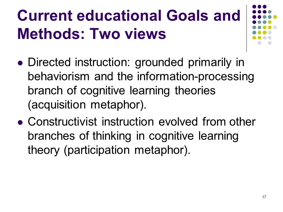Current educational Goals and Methods: Two views