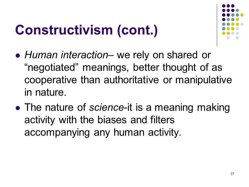 Constructivism (cont.)