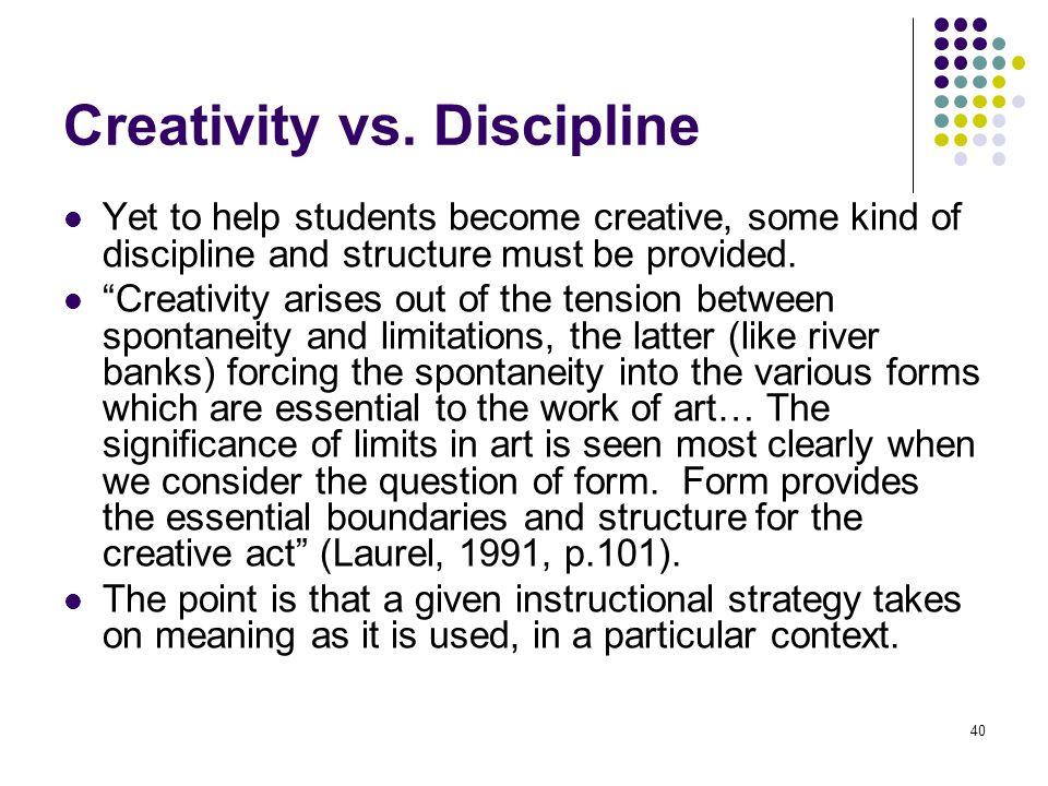 Creativity vs. Discipline